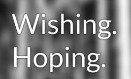 wishing hoping